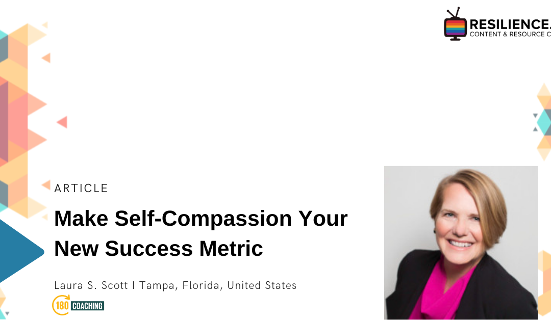 Make Self-Compassion Your New Success Metric